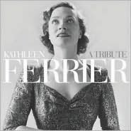 Kathleen Ferrier: A Tribute