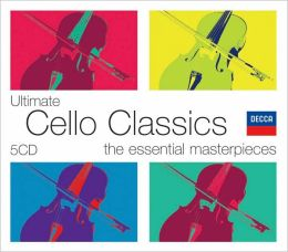 Ultimate Cello Classics: The Essential Masterpieces