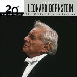 The Best of Leonard Bernstein:  20th Century Masters the Millennium Collection