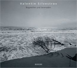 Valentin Silvestrov: Bagatellen und Serenaden
