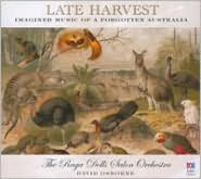 Late Harvest: Imagined Music of a Forgotten Australia