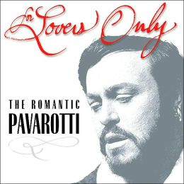 For Lovers Only: The Romantic Pavarotti