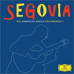 Segovia - The American Decca Recordings 1