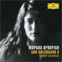 Martha Argerich, The Collection, Vol. 3: Chamber Ensembles