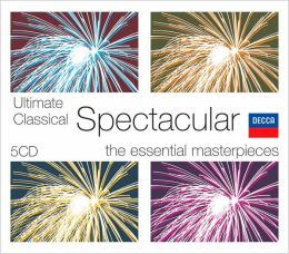 Ultimate Classical Spectacular: The Essential Masterpieces