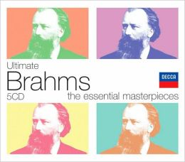 Ultimate Brahms: The Essential Masterpieces