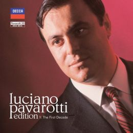 Luciano Pavarotti Edition, Vol. 1: The First Decade