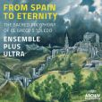 CD Cover Image. Title: From Spain to Eternity, Artist: Ensemble Plus Ultra