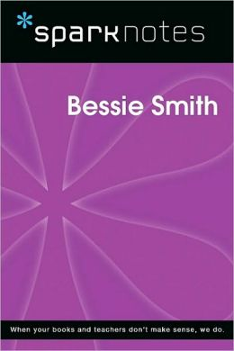 Bessie Smith (SparkNotes Biography Guide Series)