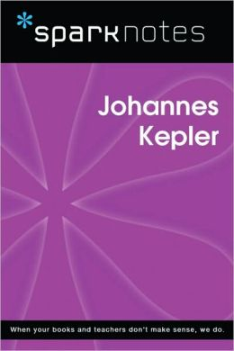 Johannes Kepler (SparkNotes Biography Guide Series)