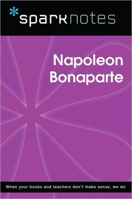 Napoleon Bonaparte (SparkNotes Biography Guide Series)