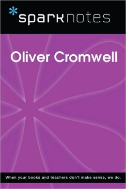 Oliver Cromwell (SparkNotes Biography Guide Series)