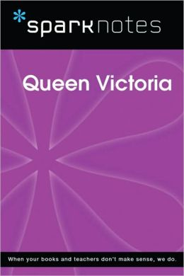 Queen Victoria (SparkNotes Biography Guide Series)