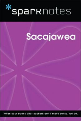 Sacajawea (SparkNotes Biography Guide Series)