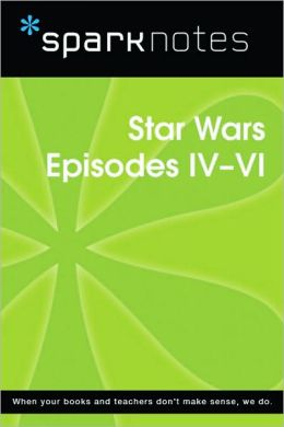 Star Wars Episodes IV-VI (SparkNotes Film Guide Series)
