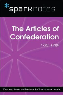 The Articles of Confederation (1781-1789) (SparkNotes History Note)