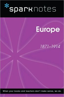 Europe (1871-1914) (SparkNotes History Note)