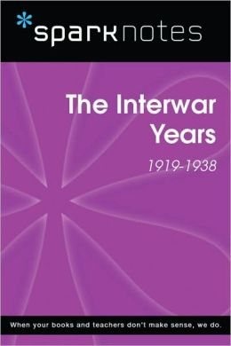 The Interwar Years (1919-1938) (SparkNotes History Note)