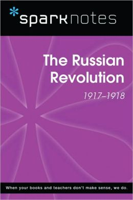 The Russian Revolution (1917-1918) (SparkNotes History Note)