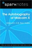 Book Cover Image. Title: The Autobiography of Malcolm X (SparkNotes Literature Guide Series), Author: SparkNotes