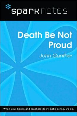 Death Be Not Proud (SparkNotes Literature Guide Series)