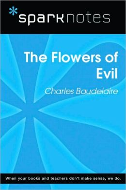 The Flowers of Evil (SparkNotes Literature Guide Series)