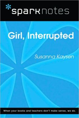Girl, Interrupted (SparkNotes Literature Guide Series)