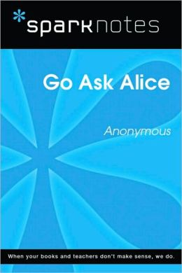 Go Ask Alice (SparkNotes Literature Guide Series)