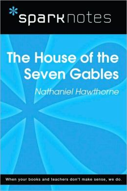 The House of the Seven Gables (SparkNotes Literature Guide Series)