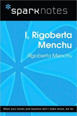 I, Rigoberta Menchu (SparkNotes Literature Guide Series)