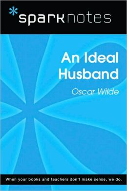 An Ideal Husband (SparkNotes Literature Guide Series)
