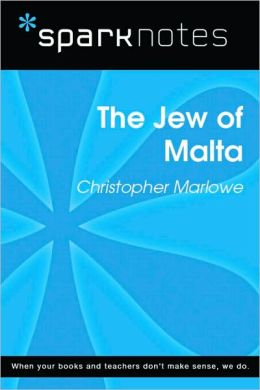 The Jew of Malta (SparkNotes Literature Guide Series)