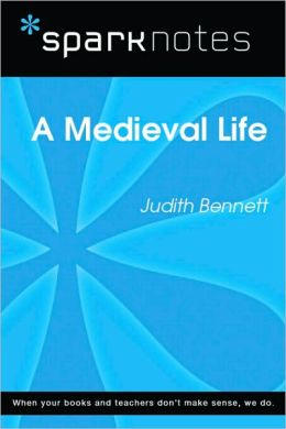 A Medieval Life (SparkNotes Literature Guide Series)