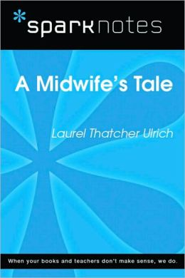A Midwife's Tale (SparkNotes Literature Guide Series)