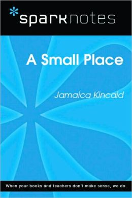 A Small Place (SparkNotes Literature Guide Series)