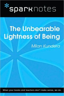 The Unbearable Lightness of Being (SparkNotes Literature Guide Series)