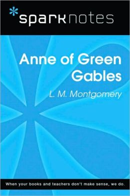 Anne of Green Gables (SparkNotes Literature Guide Series)