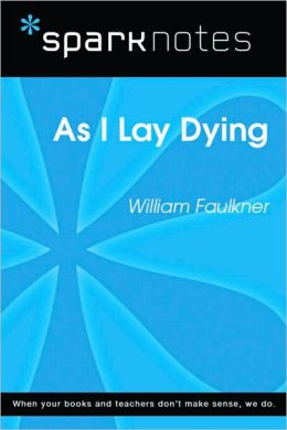 As I Lay Dying (SparkNotes Literature Guide Series)