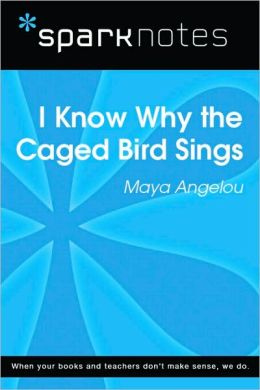 I Know Why the Caged Bird Sings (SparkNotes Literature Guide Series)