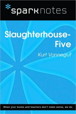 Slaughterhouse Five (SparkNotes Literature Guide Series)