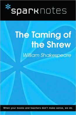 Taming of the Shrew (SparkNotes Literature Guide)