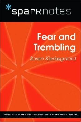 Fear and Trembling (SparkNotes Philosophy Guide)