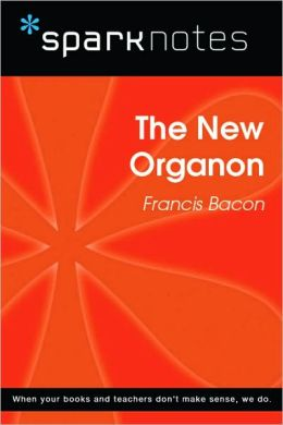 The New Organon (SparkNotes Philosophy Guide)