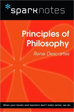Principles of Philosophy (SparkNotes Philosophy Guide)
