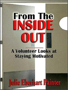 From The Inside Out: A Volunteer Looks at Staying Motivated