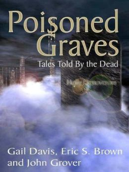 Poisoned Graves: Tales Told by the Dead