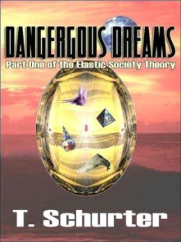 Dangerous Dreams [Elastic Society Theory Part 1]