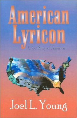 American Lyricon: A Poet Sings of America