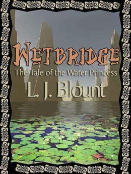 Wetbridge: The Tale of the Water Princess
