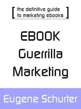 eBook Guerilla Marketing: The Definitive Guide to Marketing eBooks